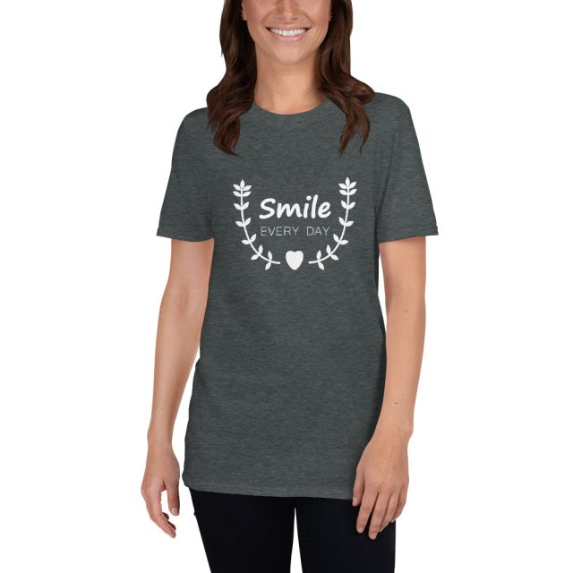 Smile Every Day Women Tshirt
